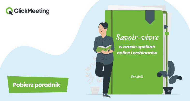 Savoir-vivre w trakcie spotkań online: poznaj praktyczne rady